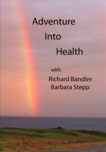 Bandler and Stepp, Adventure Into Health